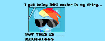 20 Cooler Meme - pony memes 2 20 cooler by pandaisqued on deviantart