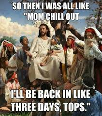 Jesus Meme Easter - the 17 worst people every waiter will inevitably serve memes
