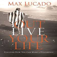 outlive your by max lucado audiobook christian