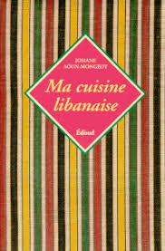 livre cuisine libanaise ma cuisine libanaise josiane aoun mongeot decitre 9782744900693