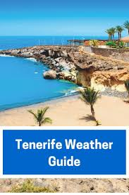 tenerife holiday guide best 25 tenerife weather ideas on pinterest canaries weather