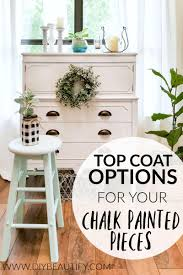 should i put a top coat on painted cabinets top coat protection options for chalky painted furniture