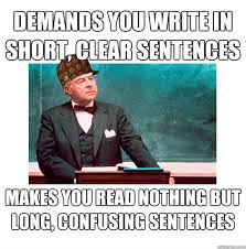 Meme Sentences - demands you write in short clear sentences makes you read nothing