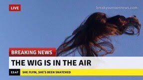 Breaking News Meme - meme wig snatched thewigisintheair shesflyin shesbeensnatched