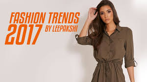 how to look fashionable fashion trends 2017 youtube