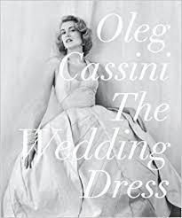 oleg cassini wedding dresses the wedding dress 9780847832804 oleg cassini liz