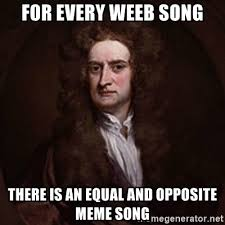 Meme Song - for every weeb song there is an equal and opposite meme song isaac