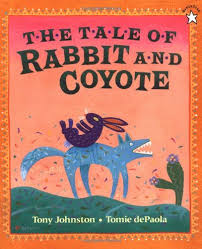 the tales of rabbit the tale of rabbit and coyote tony johnston tomie depaola