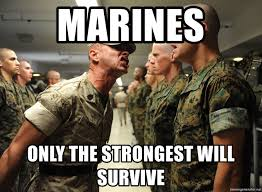 Us Marine Meme - marines only the strongest will survive us marine corps meme