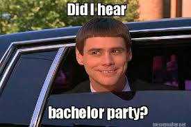 Bachelor Party Meme - meme maker did i hear bachelor party