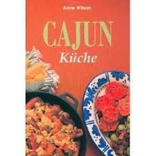 cajun küche cajun küche by wilson
