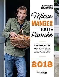 cuisine tv laurent mariotte amazon com mieux manger toute l ée 2018 edition ebook