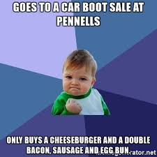 Bacon Meme Generator - goes to a car boot sale at pennells only buys a cheeseburger and a
