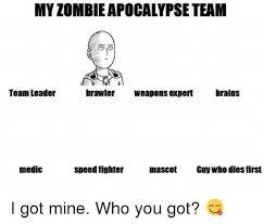 My Zombie Apocalypse Team Meme Creator - 25 best memes about team maker team maker memes