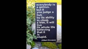 quote einstein everyone is a genius quotes for teachers to students positive thinking youtube