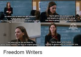 Writer Memes - 25 best memes about freedom writers freedom writers memes