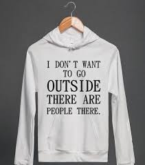 Hoodie Meme - i don t want to go outside there are people there hoodie front