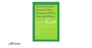 toward perpetual peace and other writings on politics peace and