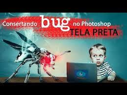 tutorial photoshop online consertando bug no photoshop tela preta piscando no canvas curso