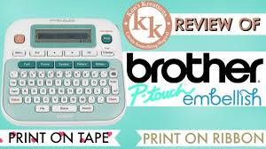 how to install brother p touch tape brother p touch embellish review youtube