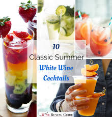 classic summer cocktails 10 classic summer white wine cocktails thewinebuyingguide com