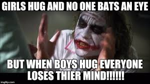 When Boys Meme - and everybody loses their minds meme imgflip