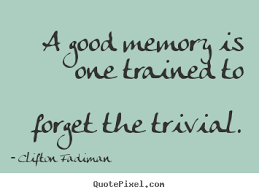 quotes about inspirational a memory is one trained to