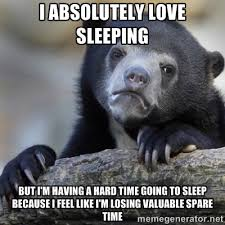 Go To Bed Meme - i really wish i could go to sleep early adviceanimals
