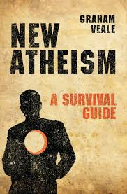 new atheism a survival guide amazon co uk graham veale