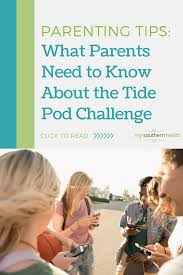 Challenge Harmful The Tide Pod Challenge What Parents Of Need To