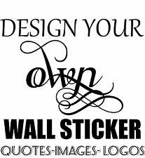 Design Your Own Wall Quote EBay - Wall sticker design your own
