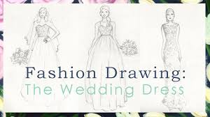 drawing wedding dresses fashion drawing the wedding dress kristy lankford skillshare
