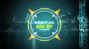 basement jaxx hush boy soul seekerz remix youtube