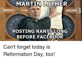 Martin Luther Memes - 25 best memes about reformation day reformation day memes