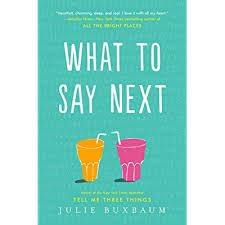 what to say to to be what to say next by julie buxbaum