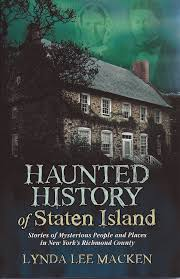 haunted history of staten island lynda lee macken 9780970071804