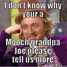 Tell Me More Memes - grandpa joe quickmeme