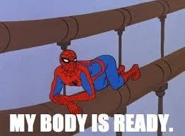 Spiderman Meme Collection - spiderman my body is ready meme generator