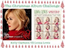 the christmas album challenge kelly clarkson vs leona lewis a