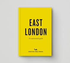 a pocket sized insider u0027s guide to the best of east london