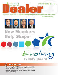 texas dealer november 2016 by texas independent auto dealers