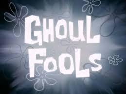 ghoul fools encyclopedia spongebobia fandom powered by wikia