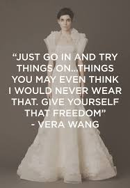 wedding dress quotes fashion quotes vera wang zoeken vera wang