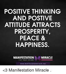 Positive Thinking Meme - positive thinking and postive attitude attracts prosperity peace