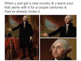 Country Meme - broke america sassy george washington know your meme