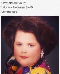 I Dunno Meme - dopl3r com memes how old are you i dunno between 8 40 lemme see