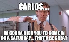 Carlos Meme - meme creator carlos im gonna need you to come in on a
