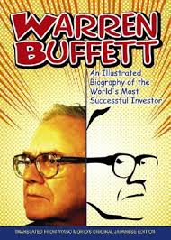 Warren Buffet Autobiography by Warren Buffett An Illustrated Biography Of The World U0027s Most