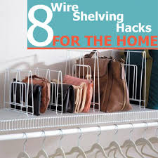 8 wire shelving hacks for the home the shelving store