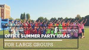the best office summer ideas for large groups team tactics